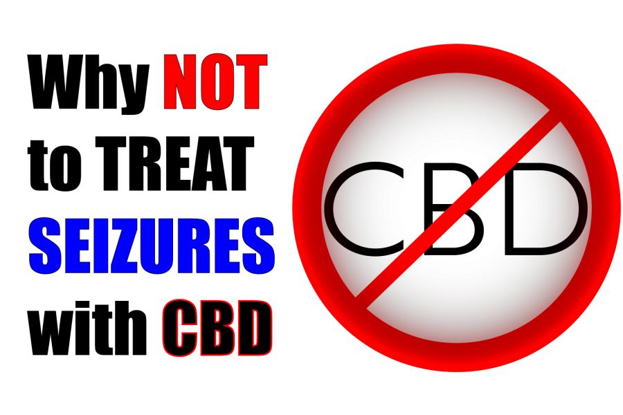 Why Not to Treat Seizures with CBD, CBD, seizures, epilepsy, no CBD