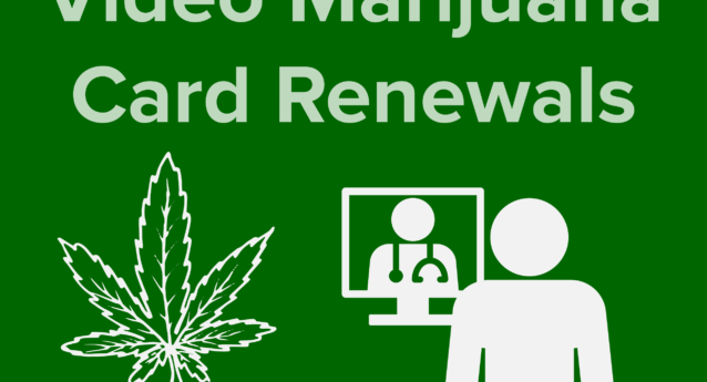 Video Marijuana Card Renewals Available!