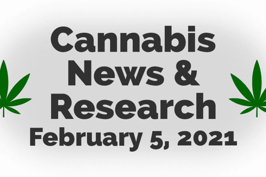 Marijuana Updates 2/5/21