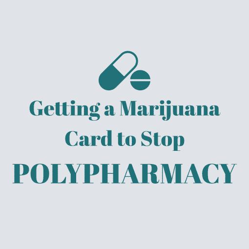 Marijuana Card to Stop Polypharmacy