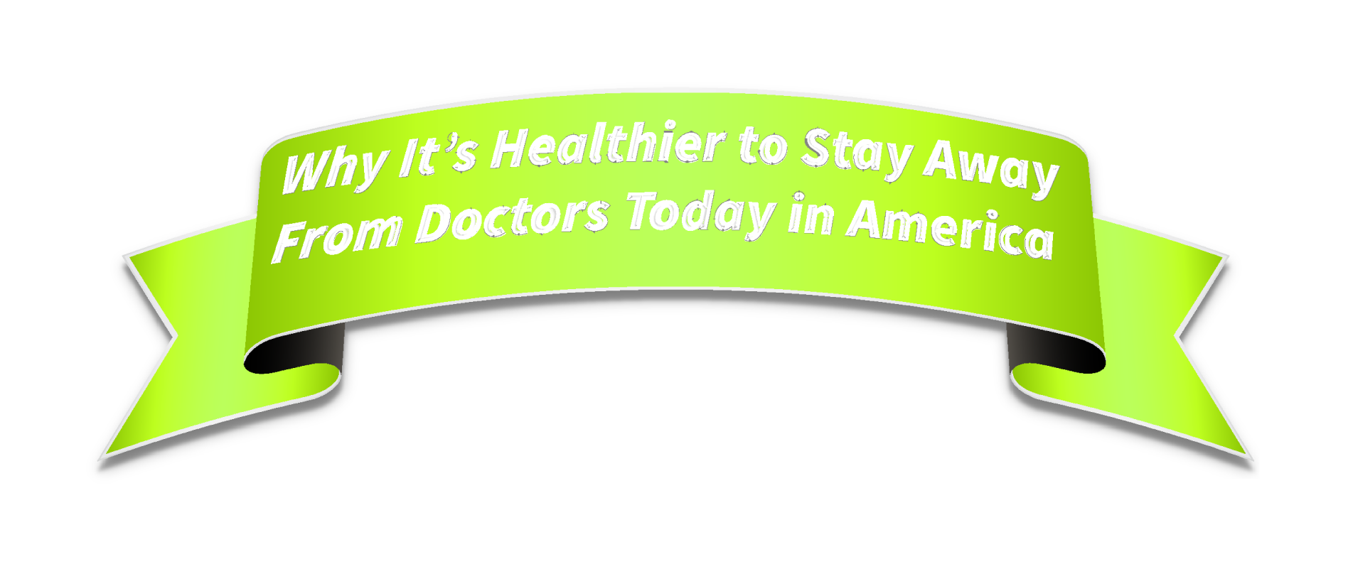 Its Healthier To Stay Away From Doctors In America Part 1 Of 2